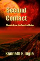 Cover for 'Second Contact: Chronicles on the Seeds of Orion'