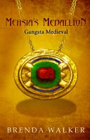 Cover for 'MEHSIA'S MEDALLION: Gangsta Medieval'