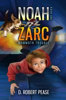 Cover for 'Noah Zarc: Mammoth Trouble'