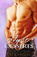 Cover for 'Just Desserts ~ a sexy trilogy of revenge'