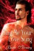 Sing Me Your Love Song by Raine O'Tierney