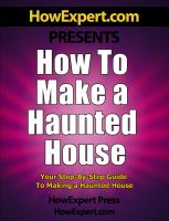 Cover for 'How to Make a Haunted House - Your Step-By-Step Guide to Making a Haunted House'