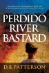 Perdido River Bastard by D. B. Patterson