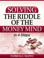 Cover for 'Solving the Riddle of the Money Mind in 4 Steps'