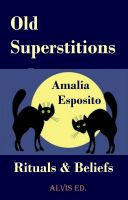 Cover for 'Old Superstitions - Rituals & Beliefs'