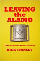Cover for 'Leaving the Alamo, Texas Stories After Vietnam'