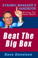 Cover for 'Beat The Big Box: The Dynamic Manager's Handbook Of Winning The Retail Battle'