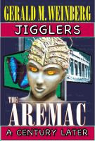 Cover for 'Jigglers: Aremac A Century Later'