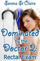 Cover for 'Dominated by the Doctor 2: Rectal Exam (Doctor Patient BDSM Erotica)'