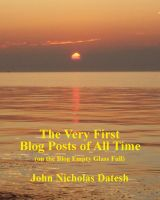 Cover for 'The Very First Blog Posts of All Time (on The Blog Empty Glass Full)'