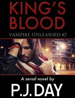 Cover for 'King's Blood: Vampire Unleashed (A Serial Novel, Part 2)'