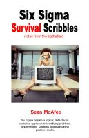 Cover for 'Six Sigma Survival Scribbles- notes from the battlefield'