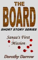 Cover for 'Sanaa's First Mission (The Board short story series)'