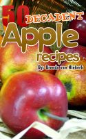 Cover for '50 Decadent Apple Recipes'