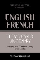 Cover for 'Theme-Based Dictionary - British English-French - 3000 words'