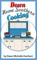 Cover for 'Down Home Southern Cooking'