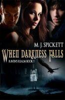 M. J. Spickett - When Darkness Falls