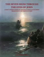 Cover for 'The Seven Signs Through the Eyes of John'