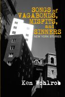 Cover for 'Songs of Vagabonds, Misfits, and Sinners: New York Stories'