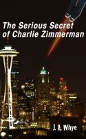 Cover for 'The Serious Secret of Charlie Zimmerman'