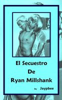 Cover for 'El Secuestro De Ryan Millshank'