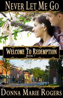 Cover for 'Never Let Me Go, Welcome To Redemption, Book 7'