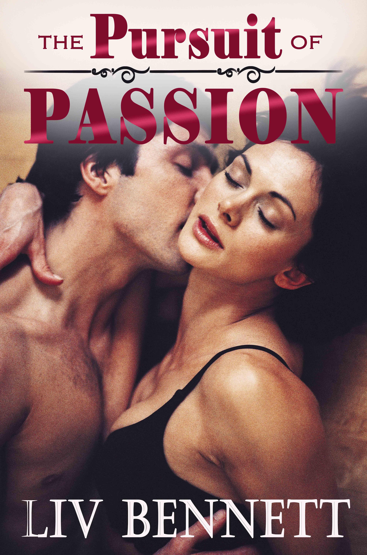 Liv Bennett - The Pursuit of Passion (Taylor & Adam, 1)