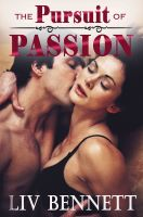 Liv Bennett - The Pursuit of Passion (Taylor & Adam, 1)