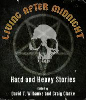 Cover for 'Living After Midnight: Hard and Heavy Stories'