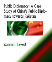 Cover for 'Public Diplomacy: A Case Study of China's Public Diplomacy towards Pakistan'