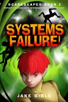 ScareScapes Book Two: Systems Failure!