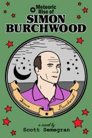 Cover for 'The Meteoric Rise of Simon Burchwood'
