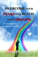 Cover for 'Overcome Your Fears And Reach Your Dreams'