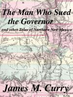 Cover for 'The Man Who Sued the Governor, and other tales of Northern New Mexico'