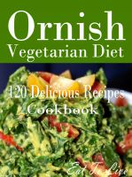 Cover for 'Ornish Vegetarian Diet: 120 Delicious Recipes Cookbook'