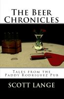 Cover for 'The Beer Chronicles: Tales from the Paddy Rodriguez Pub'