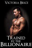 Cover for 'Trained by the Billionaire: A Gay BDSM Erotic Romance (Sold to the Billionaire, Book 2)'