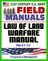 Cover for '21st Century U.S. Army Law of Land Warfare Manual (FM 27-10) - Rules, Principles, Hostilities, Prisoners of War, Wounded and Sick, Civilians, Occupation, War Crimes, Geneva Conventions'