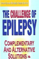 Cover for 'The Challenge of Epilepsy: Complementary and Alternative Solutions'