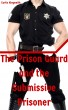 The Prison Guard and the Submissive Prisoner by Curtis Kingsmith
