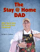 Cover for 'The  Stay @ Home  DAD 200+ Tips & Hints For Running Your Household'