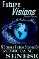 Cover for 'Future Visions: 5 Science Fiction Stories'