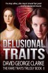 Delusional Traits (The Rare Traits Trilogy Book II) by David George Clarke