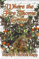 Cover for 'Where The Firethorns Grow'