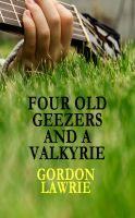 Cover for 'Four Old Geezers And A Valkyrie'