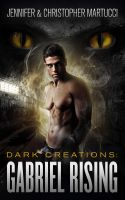 Cover for 'Dark Creations: Gabriel Rising (Part 1&2)'