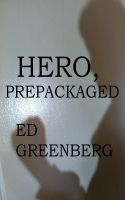 Cover for 'Hero, Prepackaged'