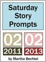 Cover for 'Saturday Story Prompts Collection : 2011.02 and 2013.02'