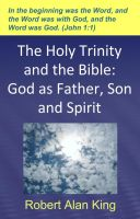 Cover for 'The Holy Trinity and the Bible: God as Father, Son and Spirit'
