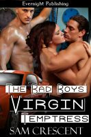 Sam Crescent - The Bad Boys' Virgin Temptress